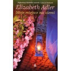 Moje miejsce na ziemi - Elizabeth Adler, Adler Elizabeth