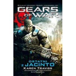 Gears of War. Ostatni z Jacinto - Karen Traviss