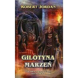 Gilotyna marzeń. Tom 11, część 1 - Robert Jordan, Jordan Robert