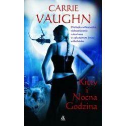 Kitty i nocna godzina - Carrie Vaughn
