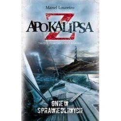 Apokalipsa Z. Tom 3. Gniew sprawiedliwych - Manel Loureiro