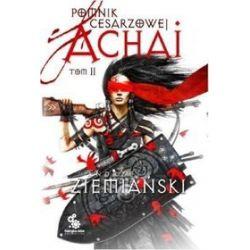 Pomnik cesarzowej Achai, tom 2 - Andrzej Ziemiański