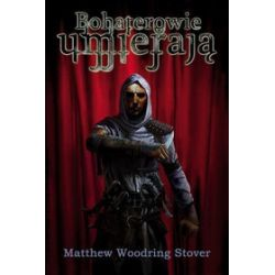 Bohaterowie umierają. Akty Caine'a. Tom 1: Przemoc - Matthew Woodring Stover