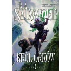 Król orków. Trylogia Przemiany - Tom I - R.A. Salvatore