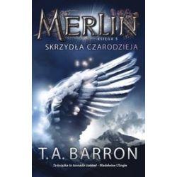 Merlin. Księga 5. Skrzydła czarodzieja - T.A. Barron