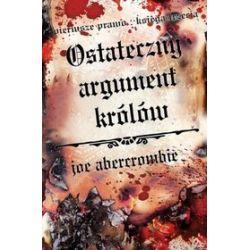 Ostateczny argument królów - Joe Abercrombie