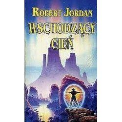 Wschodzący Cień - Robert Jordan, Jordan Robert