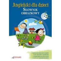 Angielski dla dzieci. Słownik obrazkowy