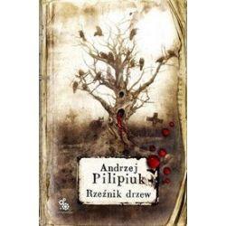 Rzeźnik drzew. Wydanie 2 - Andrzej Pilipiuk, Andrzej Pilipiuk