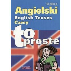 Angielski. English Tenses. Czasy. To proste - Ken Singleton