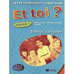 Et toi? Język francuski - ćwiczenia, poziom 1, gimnazjum