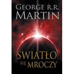 Światło się mroczy - George R. R. Martin