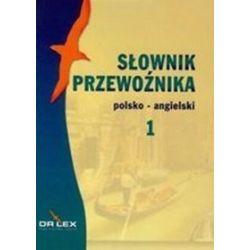 Słownik przewoźnika polsko-angielski T.1