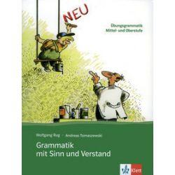 Grammatik mit Sinn und Verstand neu - W. Rug, A. Tomaszewski