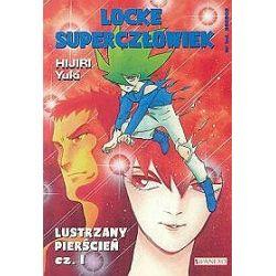 Locke Superczłowiek. Lustrzany pierścień - tom 9, część 1 - Hijiri Yuki