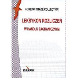 Leksykon rozliczeń w handlu zagranicznym - Piotr Kapusta