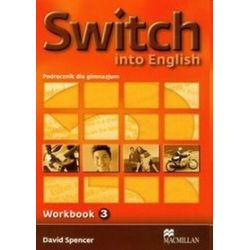 Język angielski. Switch Into English 3. Workbook - David Spencer