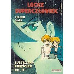 Locke Superczłowiek. Lustrzany pierścień - tom 10, część 2 - Hijiri Yuki