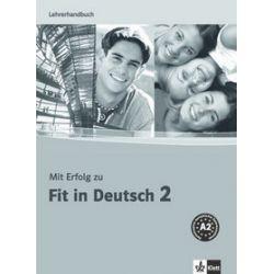 Mit Erfolg zu Fit in Deutsch 2 podręcznik dla nauczyciela