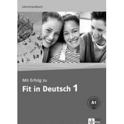 Mit Erfolg zu Fit in Deutsch 1 podręcznik dla nauczyciela