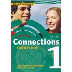 Język angielski, Connections 1. Student's Book, klasa 1-3, gimnajzum - Joanna Spencer-Kępczyńska