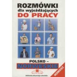 Rozmówki dla wyjeżdżających do pracy - polsko-norweskie