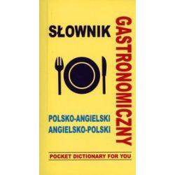 Gastronomiczny słownik polsko-angielski, angielsko-polski