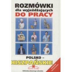 Rozmówki dla wyjeżdżających do pracy - polsko-hiszpańskie - Stanisław Górecki