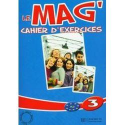 Język francuski. Le Mag 3 - zeszyt ćwiczeń, część 3, gimnazjum
