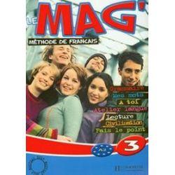 Jezyk francuski. Le Mag 3 - książka ucznia, część 3, gimnazjum