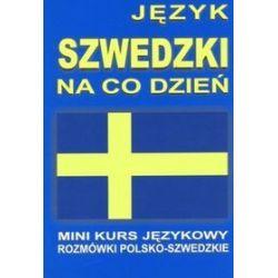 Język szwedzki na co dzień. Rozmówki polsko-szwedzkie. Mini kurs językowy + CD