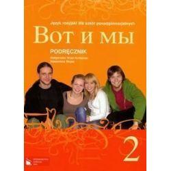 Język rosyjski. Wot i my 2 - podręcznik, klasa 2, szkoła ponadgimnazjalna - Małgorzata Wiatr-Kmieciak, Sławomira Wujec