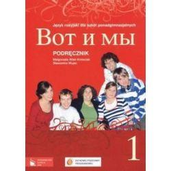 Język rosyjski. Wot i my 1 - podręcznik, klasa 1, szkoła ponadgimnazjalna - Małgorzata Wiatr-Kmieciak, Sławomira Wujec