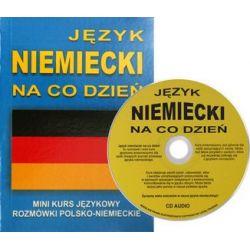 Jezyk niemiecki na co dzień z płytą CD. Rozmówki Mini kurs jezykowy