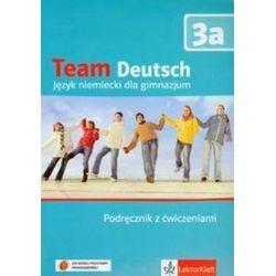 Język niemiecki. Team Deutsch 3A - podręcznik z ćwiczeniami, gimnazjum