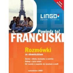 Powiedz to. Francuski. Rozmówki ze słowniczkiem - Ewa Gwiazdecka, Eric Stachurski