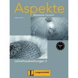 Język niemiecki. Aspekte 3 Lehrerhandreichungen, szkoła średnia - Ute Koithan