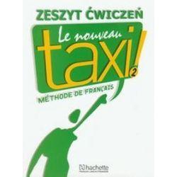 Język francuski. Le Nouveau Taxi 2 - zeszyt ćwiczeń, klasa 2, szkoła średnia - Laure Hirschsprung, Nathalie Hutchings