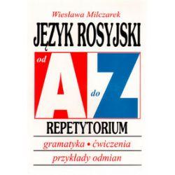 Język rosyjski od A do Z. Repetytorium. Gramatyka, ćwiczenia, przykłady odmian - Wiesława Milczarek