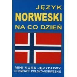 Język norweski na co dzień. Mini kurs językowy. Rozmówki polsko-norweskie