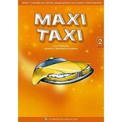 Język angielski, Maxi Taxi 2 - ćwiczenia, klasa 4-6, szkoła podastawowa - Agnieszka Otwinowska-Kasztelaniec, Anna Walewska
