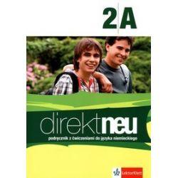 Język niemiecki. Direkt Neu 2A - zakres podstawowy - podręcznik z płytą CD-audio i ćwiczeniami, szkoła ponadgimnazjalna