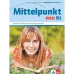 Język niemiecki. Mittelpunkt neu B2 AB + CD, szkoła średnia