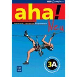 Język niemiecki, Aha Neu! 3A - podręcznik z ćwiczeniami, kurs rozszerzony gimnazjum - Anna Potapowicz, Krzysztof Tkaczyk