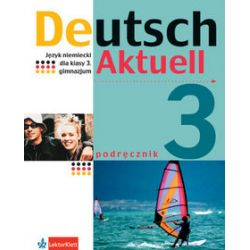 Język niemiecki, Deutsch Aktuell - podręcznik, klasa 3, gimnazjum - Wolfgang Kraft, Renata Rybarczyk, Monika Schmidt