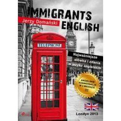 Immigrants English. Najważniejsze słówka i zdania w języku angielskim - Jerzy Domański