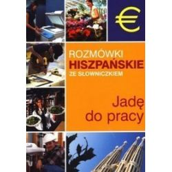 Jadę do pracy. Rozmówki hiszpańskie ze słowniczkiem - Lidia Jakubiec, Bronisław Jakubowski