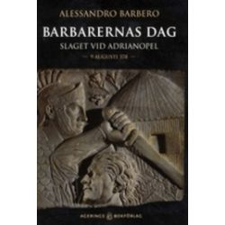 Barbarernas dag : slaget vid Adrianopel - Alessandro Barbero - Bok (9789186119102)