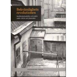 Bekvämlighetsrevolutionen : stockholmshushållen och miljön under 150 år i - Ronny Pettersson - Bok (9789170312014)