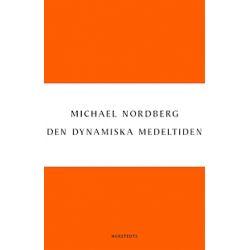 Den dynamiska medeltiden - Michael Nordberg - E-bok (9789113054933)